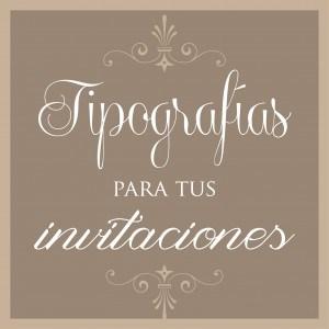 tipografias para tus invitaciones
